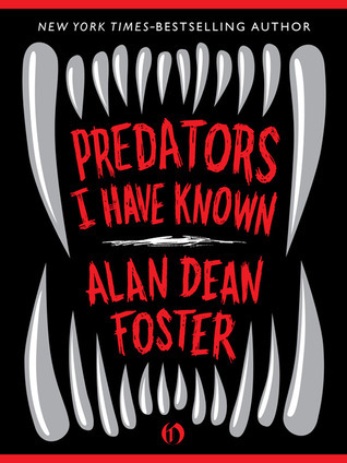 Predators I Have Known: Enhanced Edition Alan Dean Foster