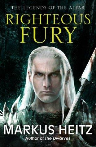 Righteous Fury (The Legends of the Älfar, #1) Markus Heitz