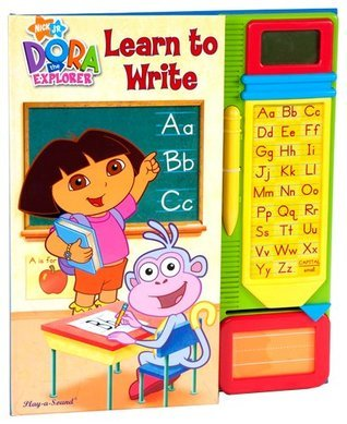 Nickelodeon Dora the Explorer Sound Book: Learn to Write  by  Susan Greager Cawman