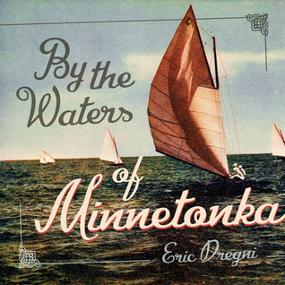By the Waters of Minnetonka Eric Dregni Dregni