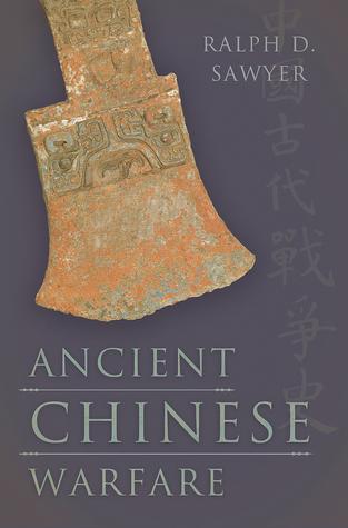 Ancient Chinese Warfare Ralph D. Sawyer
