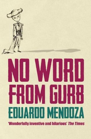No Word From Gurb  by  Eduardo Mendoza