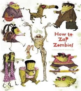 How to Zap Zombies  by  Catherine Leblanc