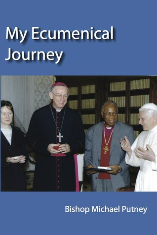 My Ecumenical Journey Michael E. Putney