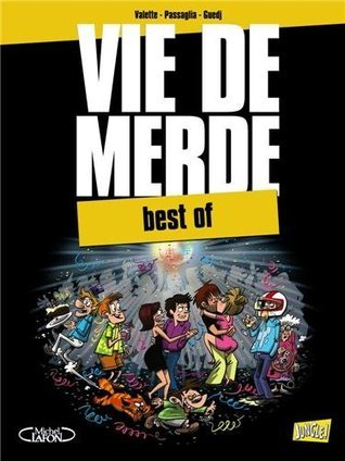 Vie de merde : Best of  by  Maxime Valette