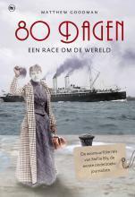 80 dagen: een race om de wereld Matthew Goodman