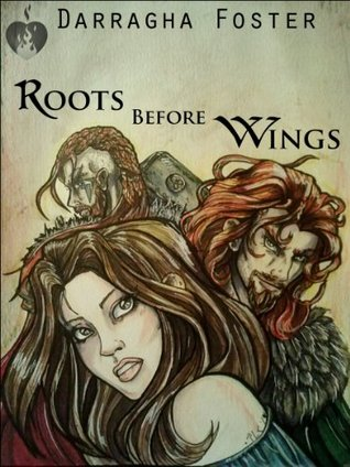 Roots Before Wings  by  Darragha Foster
