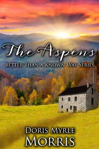 The Aspens (Better Than A Known Way)  by  Doris Myrle Morris