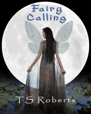 Fairy Calling  by  TS Roberts