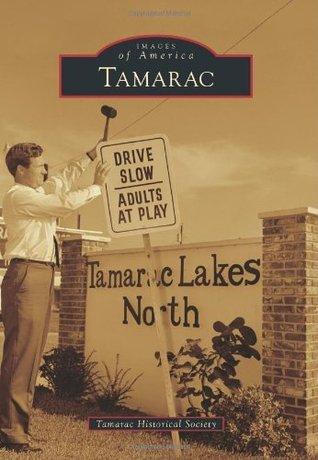Tamarac  by  Tamarac Historical Society