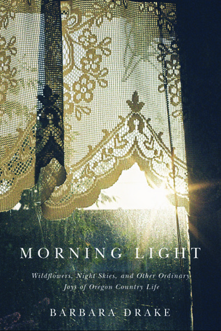 Morning Light: Stories from Yamhill Counthy  by  Barbara Drake