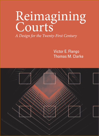 Courthouse Violence: Protecting the Judicial Workplace  by  Victor E. Flango