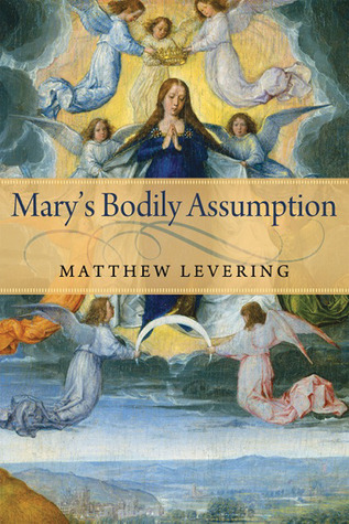 Marys Bodily Assumption Matthew Levering