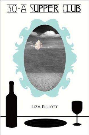 30-A Supper Club  by  Liza Elliott