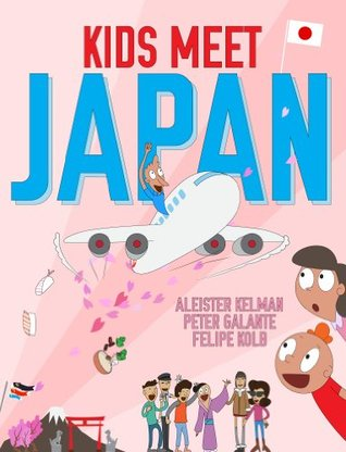 Kids Meet Japan  by  Aleister Kelman