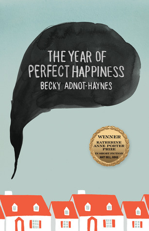 The Year of Perfect Happiness Becky Adnot-Haynes