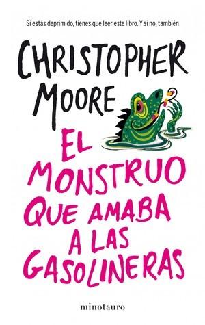 El monstruo que amaba a las gasolineras  by  Christopher Moore