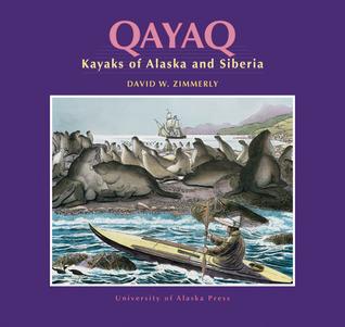 Qayaq: Kayaks of Alaska & Siberia David W. Zimmerly