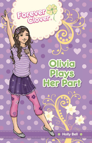 Olivia Plays Her Part Holly Bell