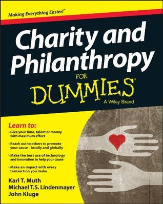 Charity and Philanthropy For Dummies Karl T. Muth