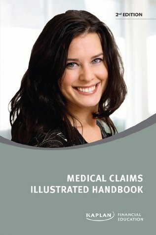 Medical Claims Illustrated Handbook  by  Kaplan Financial Education