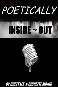 Poetically Inside ~ Out Brett Lee