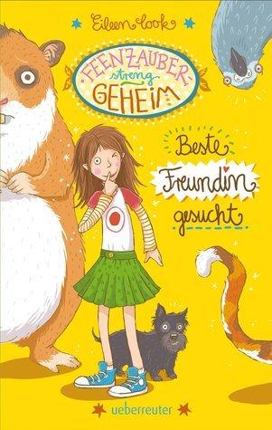 Beste Freundin gesucht (Fourth Grade Fairy, #1) Eileen Cook