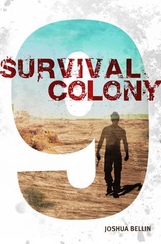 Survival Colony Nine  by  Joshua David Bellin
