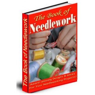 The Book of Needlework- An A-Z Needlework Course That Will Guide You To Start Creating Your Own Needlework Masterpieces!  by  Ethan Chien