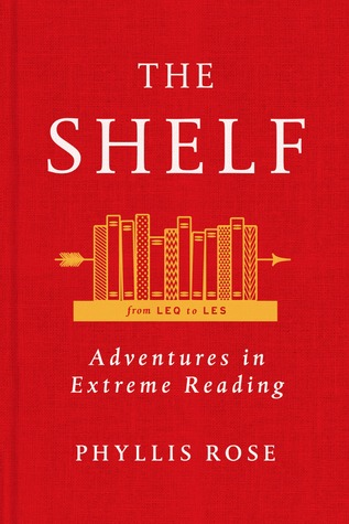 The Shelf: An Adventure in Reading  by  Phyllis Rose