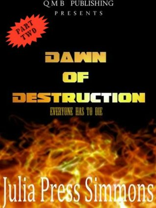 Dawn of Destruction 2 (Mini ESeries)  by  Julia Press Simmons