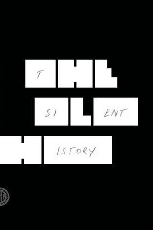 The Silent History: A Novel Eli Horowitz