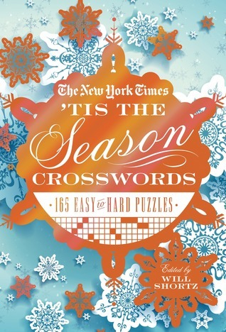 The New York Times Tis the Season Crosswords: 165 Easy to Hard Puzzles  by  The New York Times