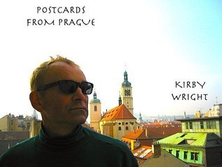 POSTCARDS FROM PRAGUE Kirby Wright