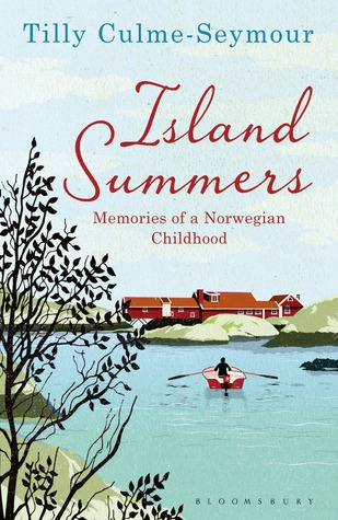 Island Summers: Memories of a Norwegian Childhood Tilly Culme-Seymour
