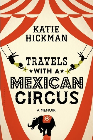 Travels with a Mexican Circus Katie Hickman