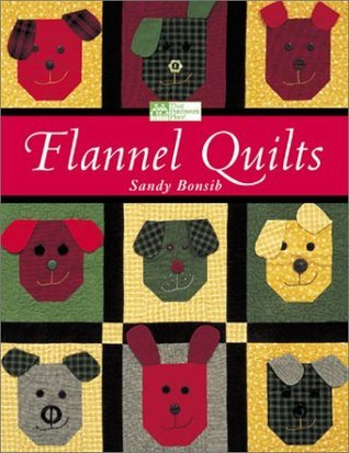 Flannel Quilts  by  Sandy Bonsib
