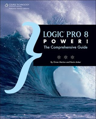 Logic Pro 8 Power, 1st Edition Kevin Anker
