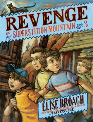 Revenge of Superstition Mountain (Missing on Superstition Mountain, #3)  by  Elise Broach