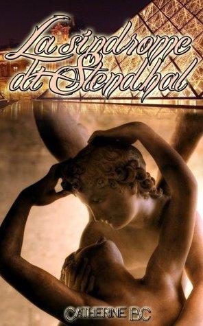 La sindrome di Stendhal  by  Catherine BC