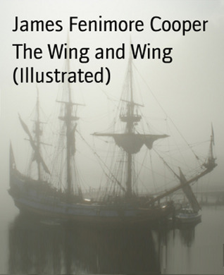 The Wing and Wing (Illustrated)-xled  by  James Fenimore Cooper