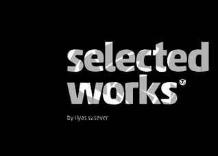 selected works:  by  ilyas susever by Ilyas Susever