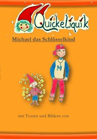 QUICKELIQUIK: Michael das Schlüsselkind Daniela Batt