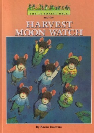 The 14 Forest Mice and the Harvest Moon Watch Kazuo Iwamura