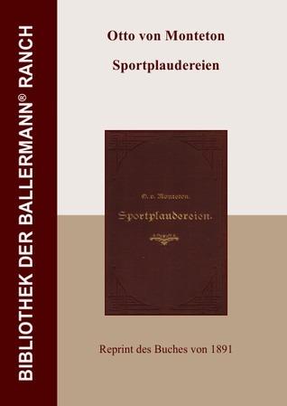 Sportplaudereien Otto von Monteton