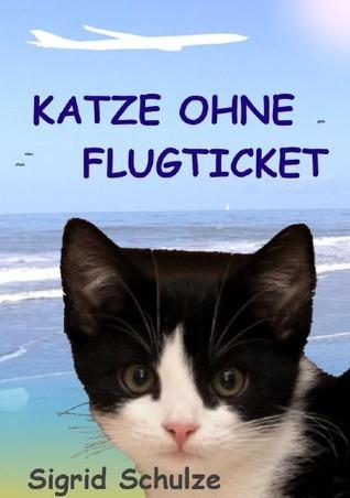 Katze ohne Flugticket Sigrid Schulze