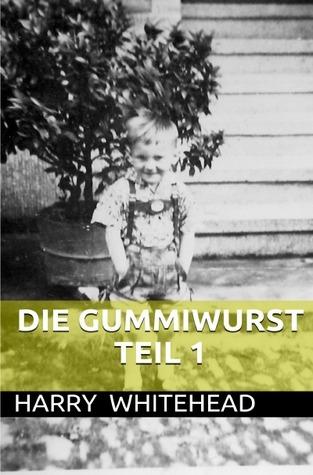 Die Gummiwurst  by  Harry Whitehead