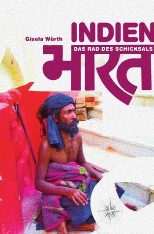 Indien    Das Rad des Schicksals: Das Rad des Schicksals  by  Gisela Würth
