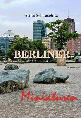 Berliner Miniaturen Attila Schauschitz
