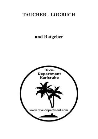 Taucher-Logbuch und Ratgeber  by  Steffen Zwilling